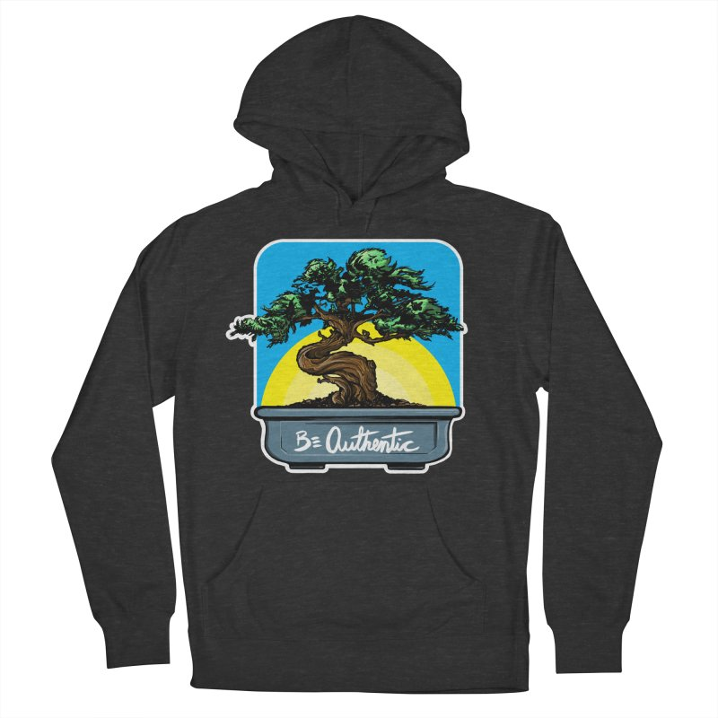 Bonsai: Be Authentic Women's Pullover Hoody by Cory Kerr's Artist Shop (see more at corykerr.com)