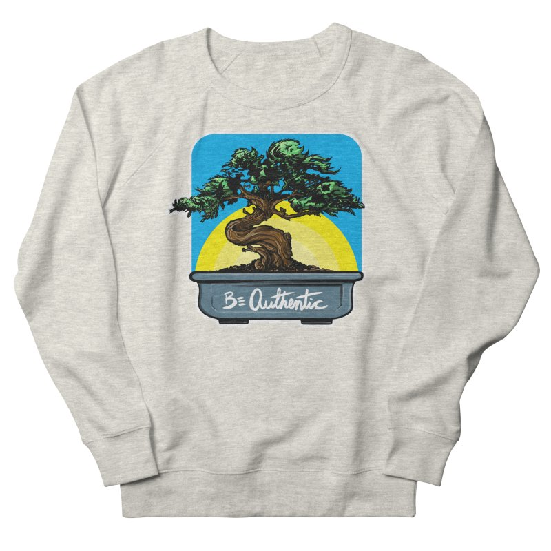 Bonsai: Be Authentic Men's Sweatshirt by Cory Kerr's Artist Shop (see more at corykerr.com)