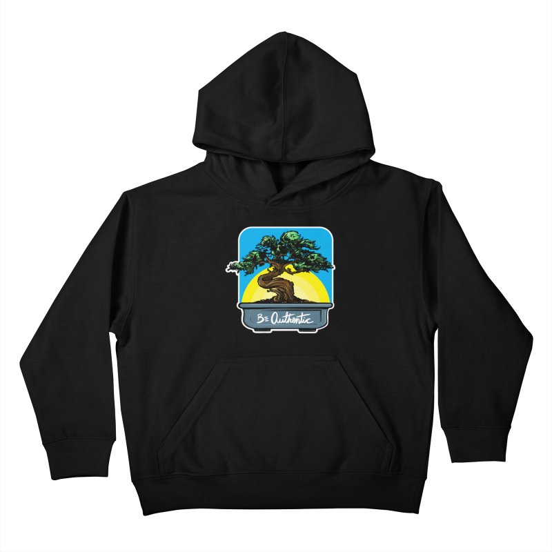 Bonsai: Be Authentic Kids Pullover Hoody by Cory Kerr's Artist Shop (see more at corykerr.com)
