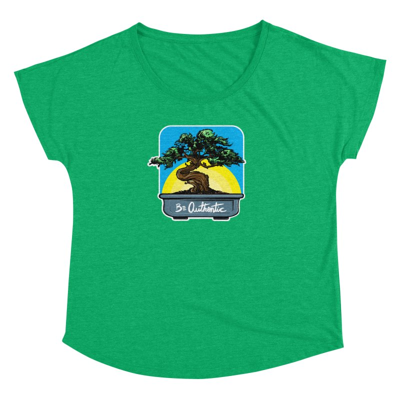 Bonsai: Be Authentic Women's Dolman by Cory Kerr's Artist Shop (see more at corykerr.com)