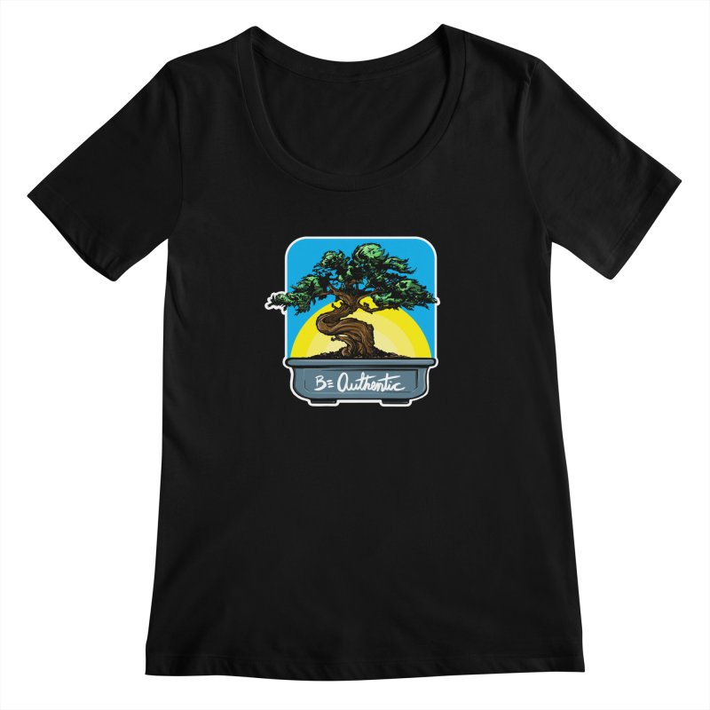 Bonsai: Be Authentic Women's Scoopneck by Cory Kerr's Artist Shop (see more at corykerr.com)