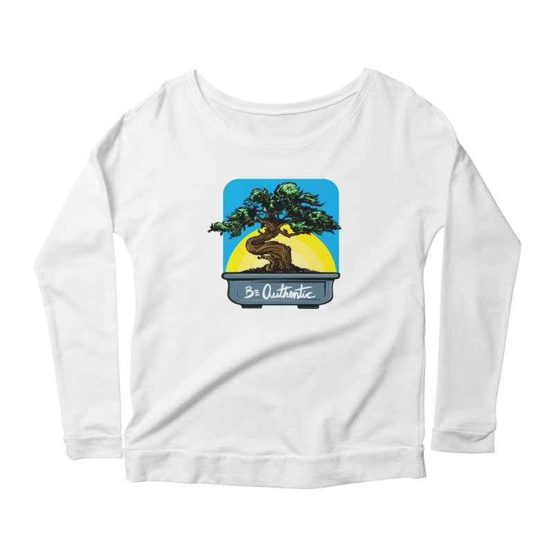 Bonsai: Be Authentic Women's Longsleeve Scoopneck  by Cory Kerr's Artist Shop (see more at corykerr.com)