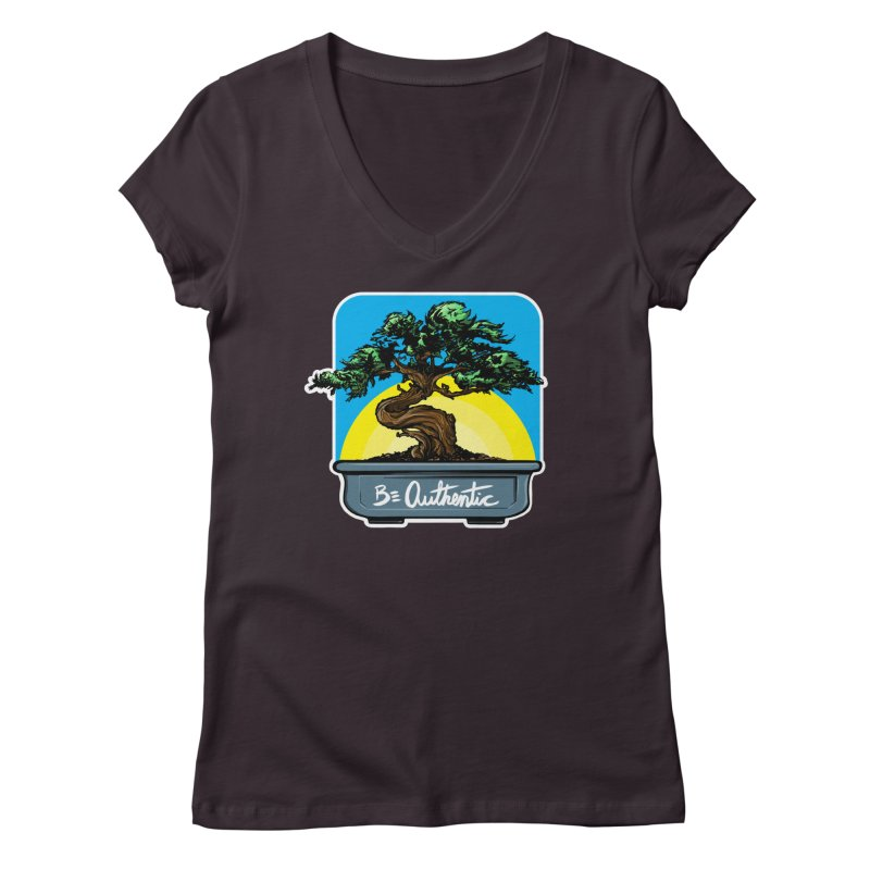 Bonsai: Be Authentic Women's V-Neck by Cory Kerr's Artist Shop (see more at corykerr.com)