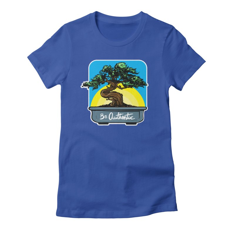 Bonsai: Be Authentic Women's Fitted T-Shirt by Cory Kerr's Artist Shop (see more at corykerr.com)