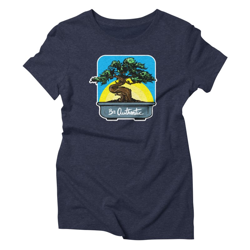 Bonsai: Be Authentic Women's Triblend T-Shirt by Cory Kerr's Artist Shop (see more at corykerr.com)