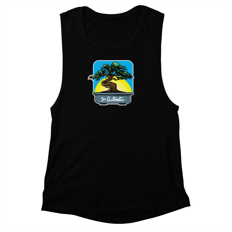 Bonsai: Be Authentic Women's Muscle Tank by Cory Kerr's Artist Shop (see more at corykerr.com)