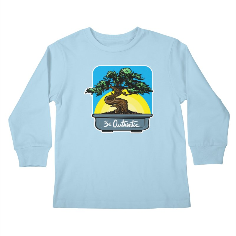 Bonsai: Be Authentic Kids Longsleeve T-Shirt by Cory Kerr's Artist Shop (see more at corykerr.com)