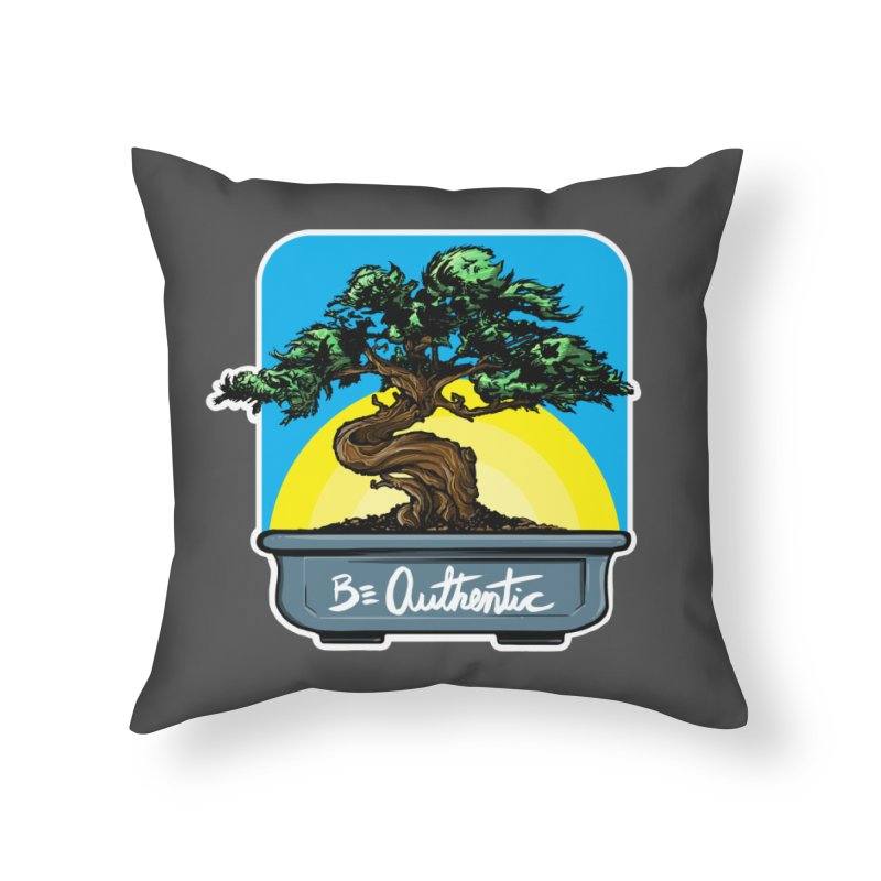 Bonsai: Be Authentic Home Throw Pillow by Cory Kerr's Artist Shop (see more at corykerr.com)