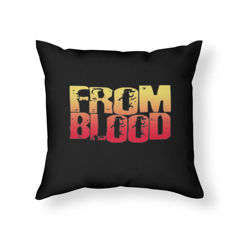 From Blood Logo Home Throw Pillow by Cosmic Times's Artist Shop