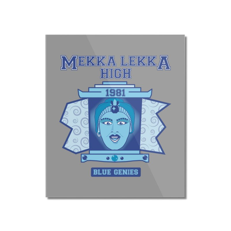 Mekka Lekka High Home Mounted Acrylic Print by Cowboy Goods Artist Shop