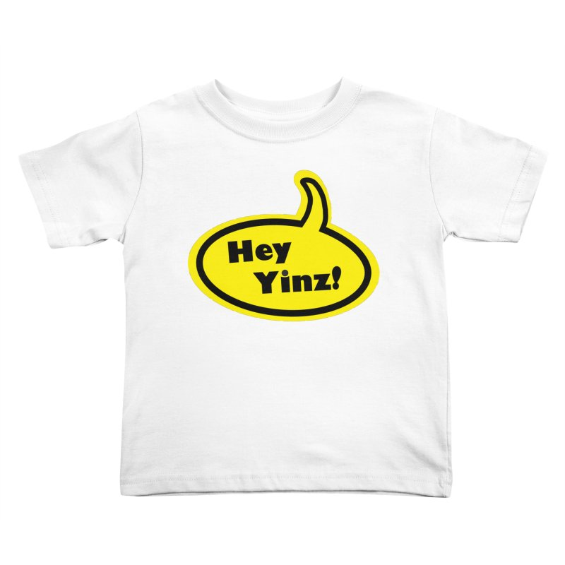 Hey Yinz Bubble Kids Toddler T-Shirt by Cowboy Goods Artist Shop
