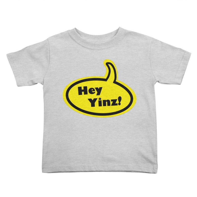 Hey Yinz Bubble Kids Toddler T-Shirt by Cowboy Goods Artist Shop
