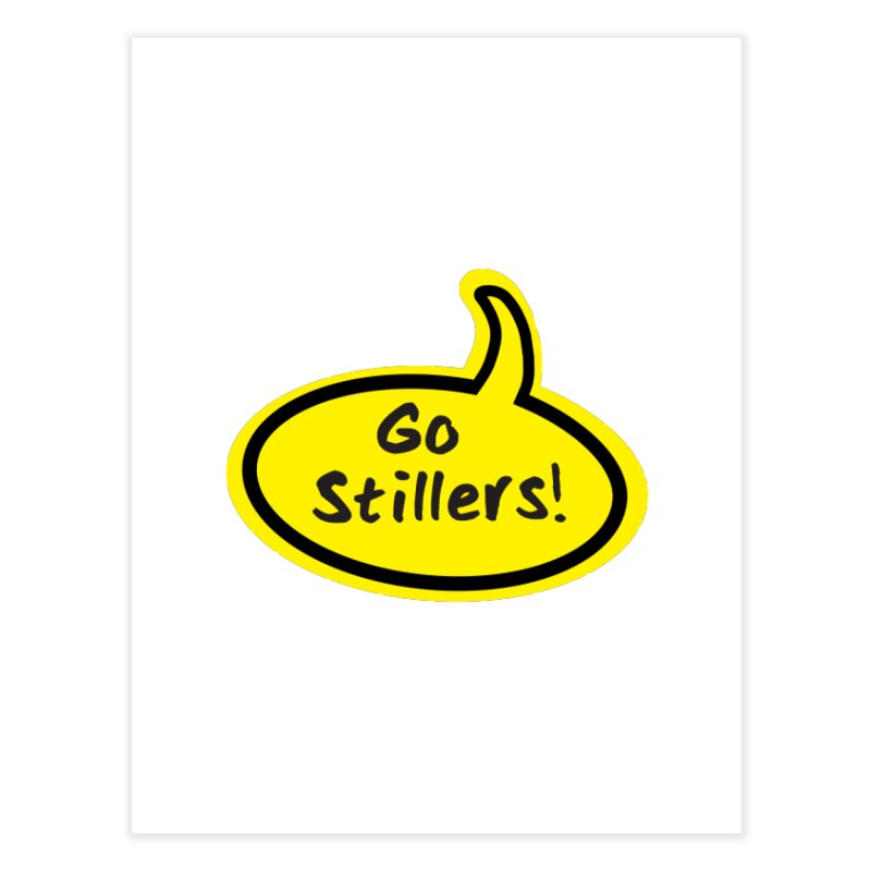 Go Stillers Bubble Home Fine Art Print by Cowboy Goods Artist Shop