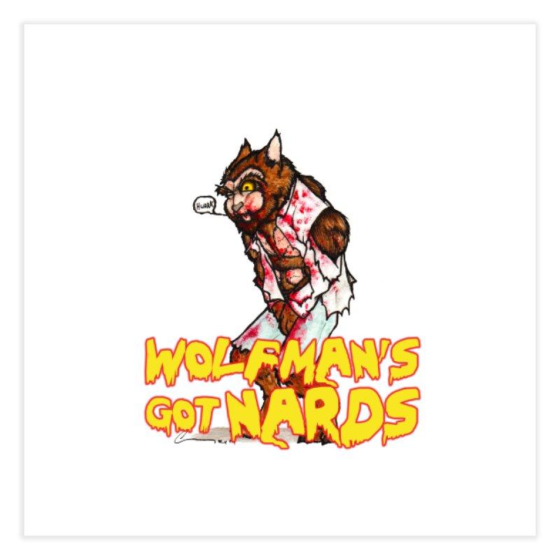 Wolfman's Got Nards Home Fine Art Print by Christopher Walter's Artist Shop