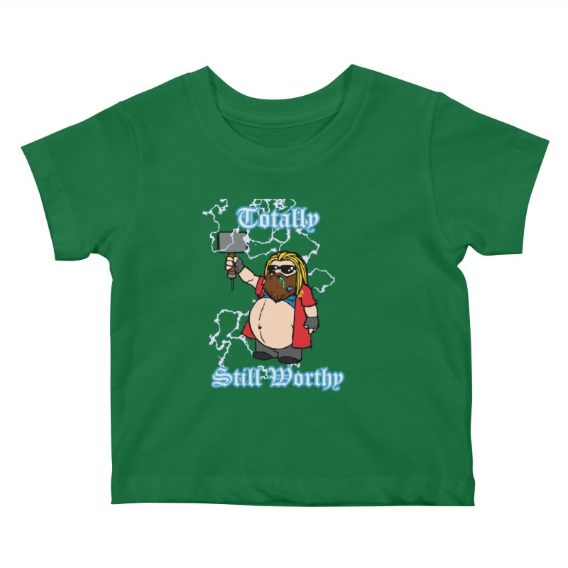 Totally Still Worthy Kids Baby T-Shirt by Christopher Walter's Artist Shop