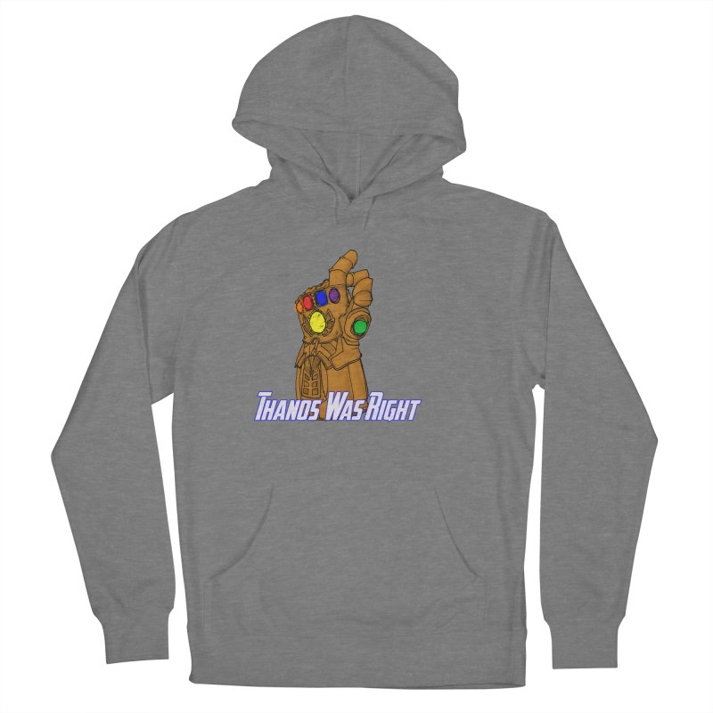 Thanos Was Right Women's Pullover Hoody by Christopher Walter's Artist Shop