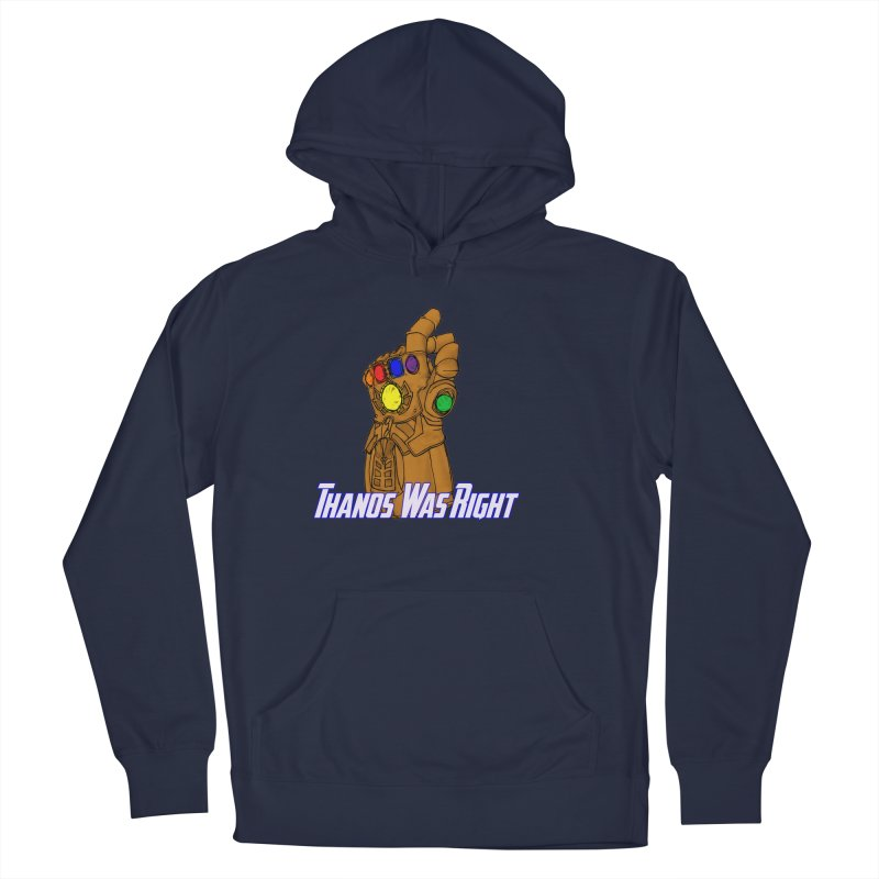 Thanos Was Right Men's Pullover Hoody by Christopher Walter's Artist Shop