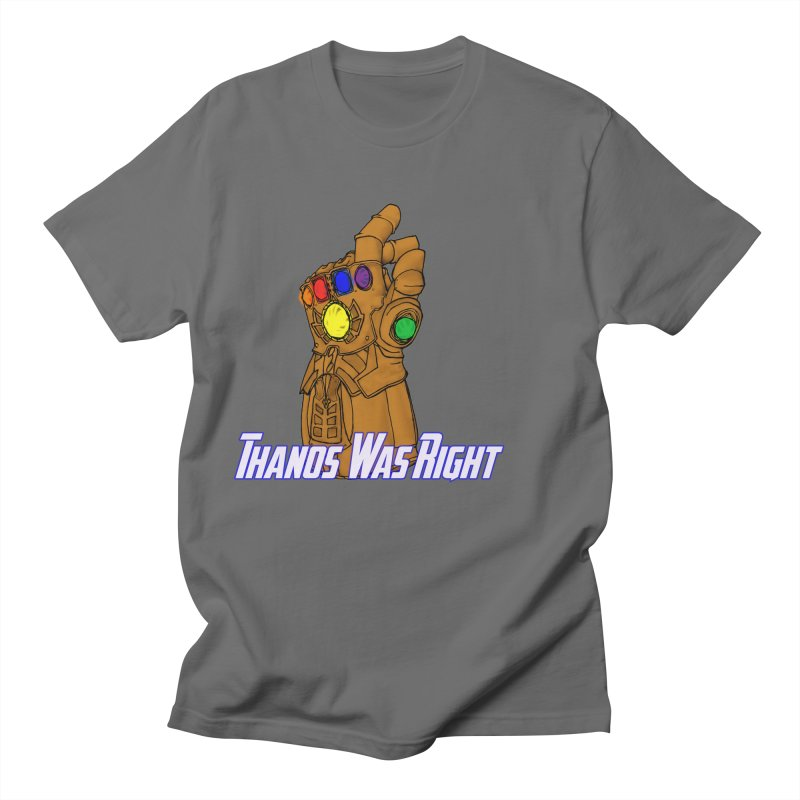 Thanos Was Right Men's T-Shirt by Christopher Walter's Artist Shop