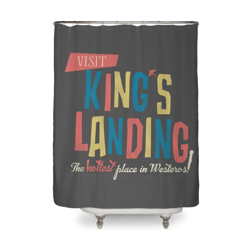 Visit King's Landing Home Shower Curtain by coyotealert