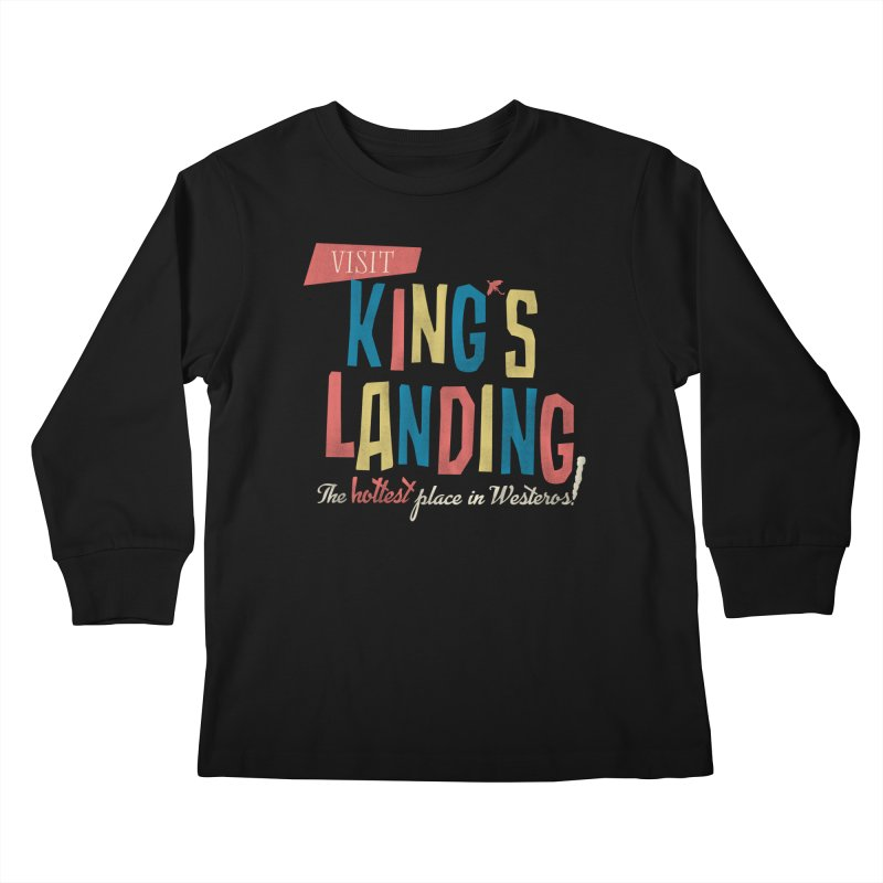 Visit King's Landing Kids Longsleeve T-Shirt by coyotealert