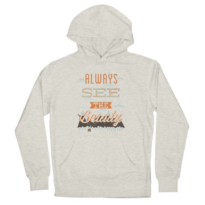 Always See The Beauty Men's Pullover Hoody by coyotealert