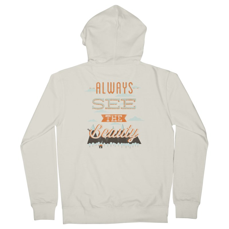 Always See The Beauty Men's French Terry Zip-Up Hoody by coyotealert
