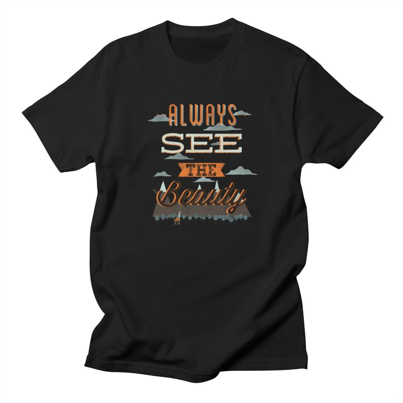 Always See The Beauty Women's Regular Unisex T-Shirt by coyotealert
