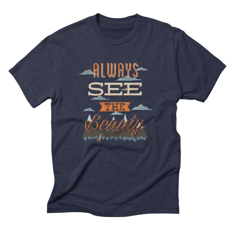 Always See The Beauty Men's Triblend T-shirt by coyotealert