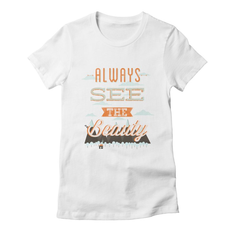 Always See The Beauty Women's Fitted T-Shirt by coyotealert