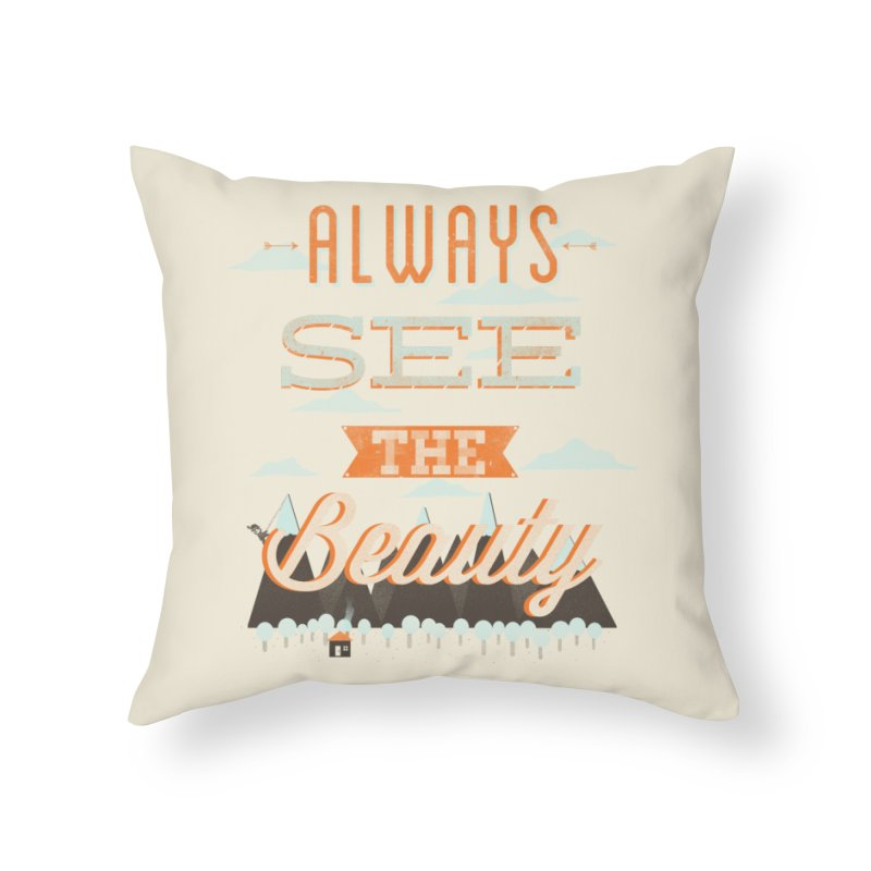 Always See The Beauty Home Throw Pillow by coyotealert