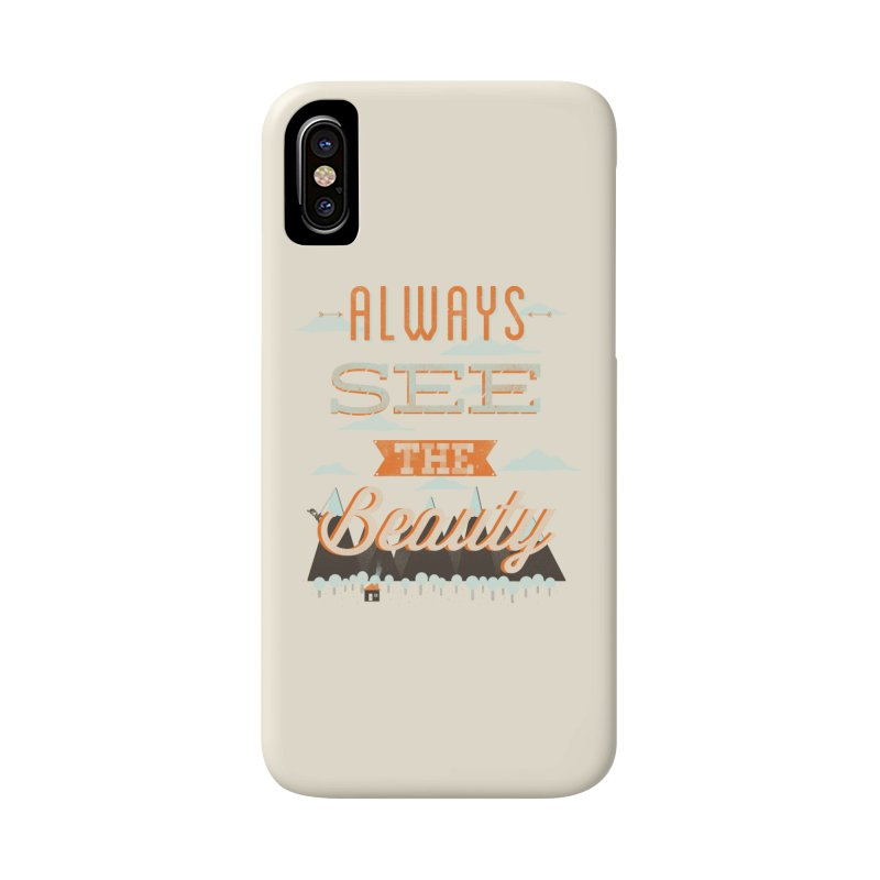 Always See The Beauty Accessories Phone Case by coyotealert
