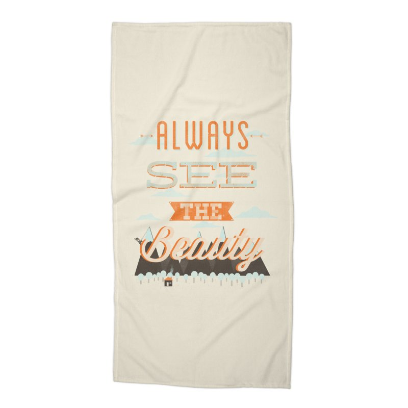 Always See The Beauty Accessories Beach Towel by coyotealert