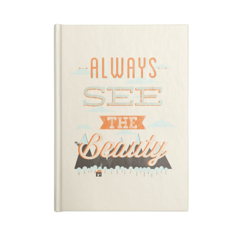 Always See The Beauty Accessories Notebook by coyotealert