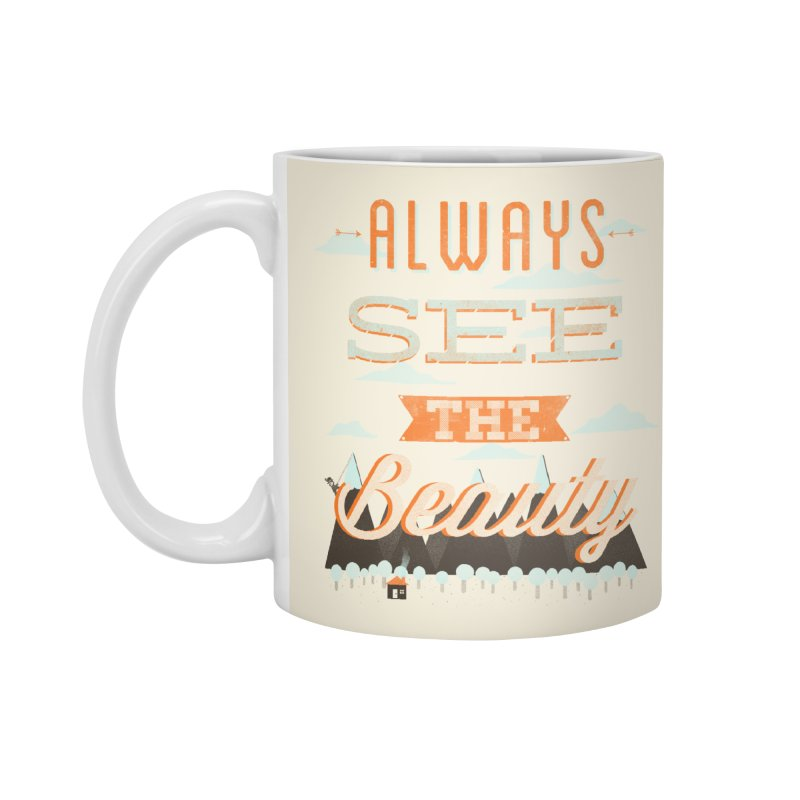 Always See The Beauty Accessories Mug by coyotealert