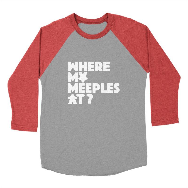 WHERE MY MEEPLES AT? Women's Baseball Triblend Longsleeve T-Shirt by CYCLOPS PIRATE Artist Shop