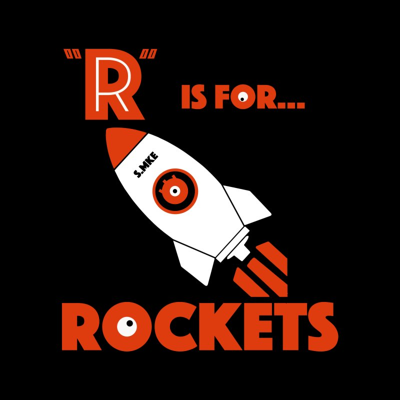 """R"" is for Rockets by CYCLOPS PIRATE Artist Shop"