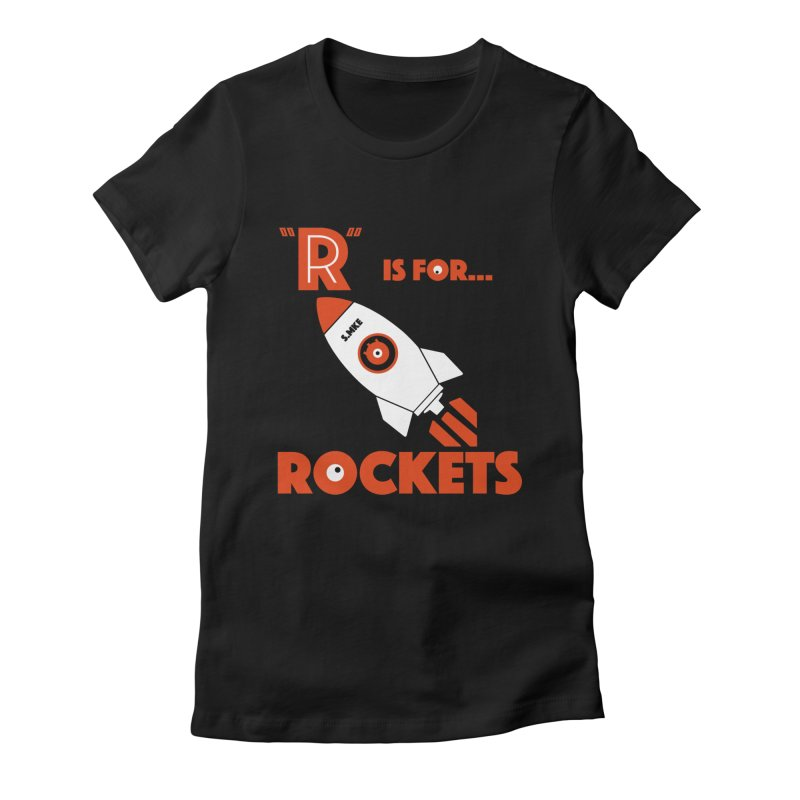 """R"" is for Rockets Women's Fitted T-Shirt by CYCLOPS PIRATE Artist Shop"