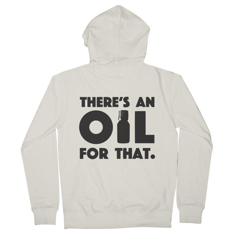 there's an oil for that Men's Zip-Up Hoody by CYCLOPS PIRATE Artist Shop
