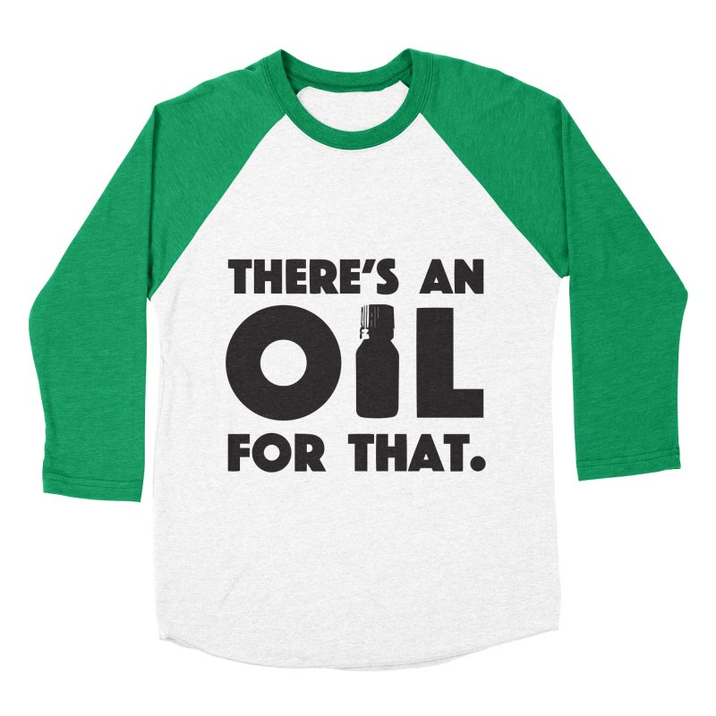 there's an oil for that Men's Baseball Triblend T-Shirt by CYCLOPS PIRATE Artist Shop