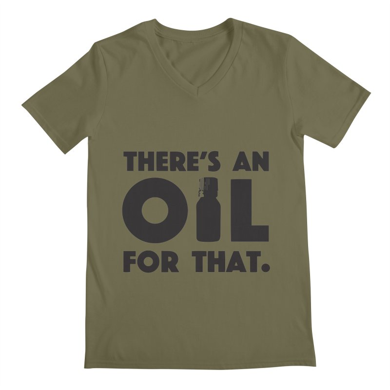 there's an oil for that Men's V-Neck by CYCLOPS PIRATE Artist Shop