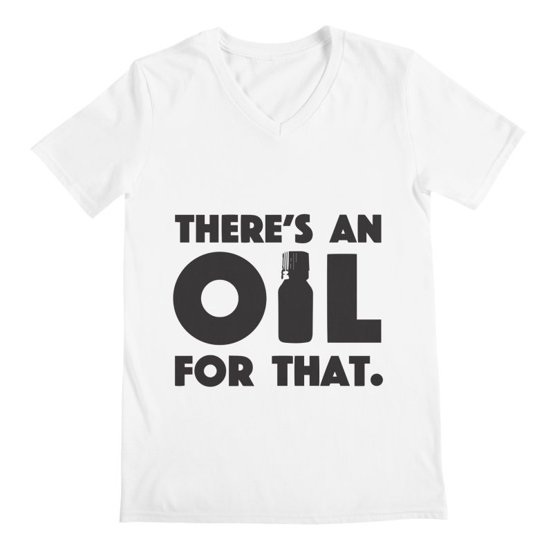 there's an oil for that Men's Regular V-Neck by CYCLOPS PIRATE Artist Shop