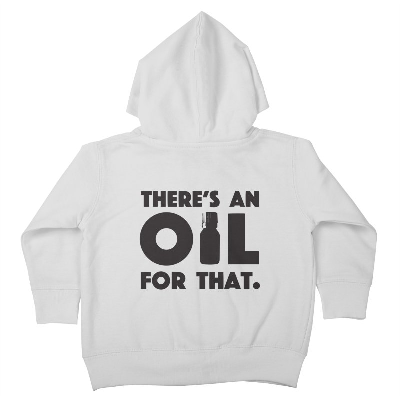 there's an oil for that Kids Toddler Zip-Up Hoody by CYCLOPS PIRATE Artist Shop