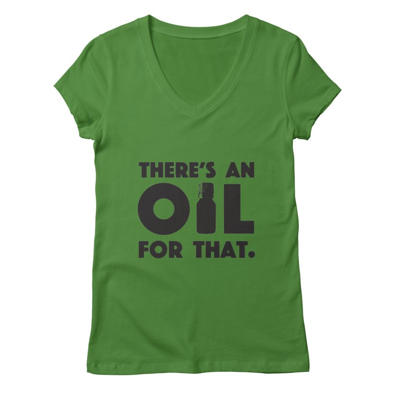 there's an oil for that Women's Regular V-Neck by CYCLOPS PIRATE Artist Shop