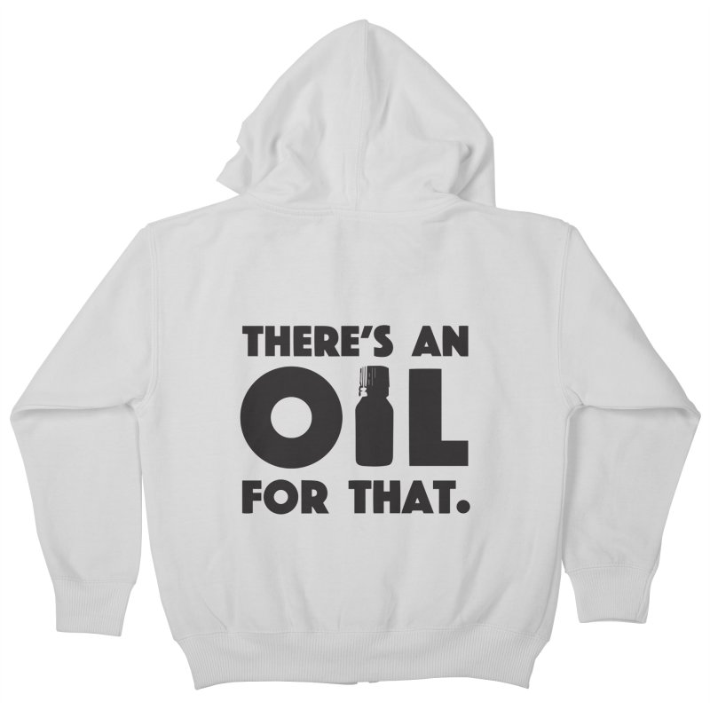 there's an oil for that Kids Zip-Up Hoody by CYCLOPS PIRATE Artist Shop
