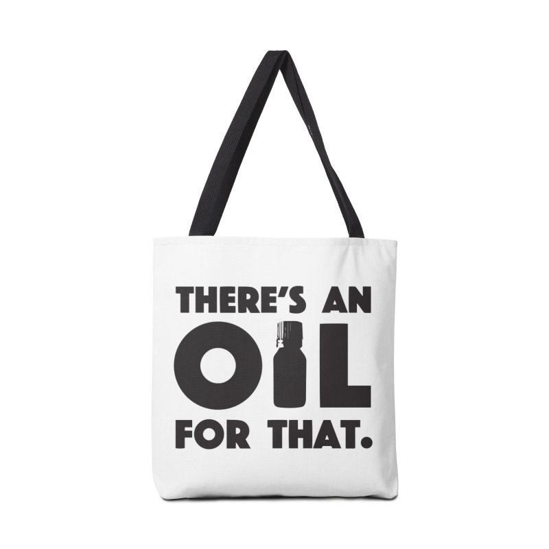 there's an oil for that Accessories Bag by CYCLOPS PIRATE Artist Shop