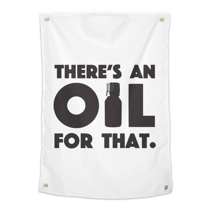 there's an oil for that Home Tapestry by CYCLOPS PIRATE Artist Shop