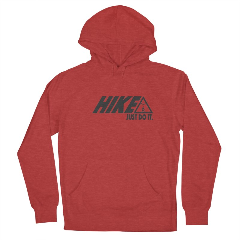 HIKE. JUST DO IT. Women's French Terry Pullover Hoody by CYCLOPS PIRATE Artist Shop