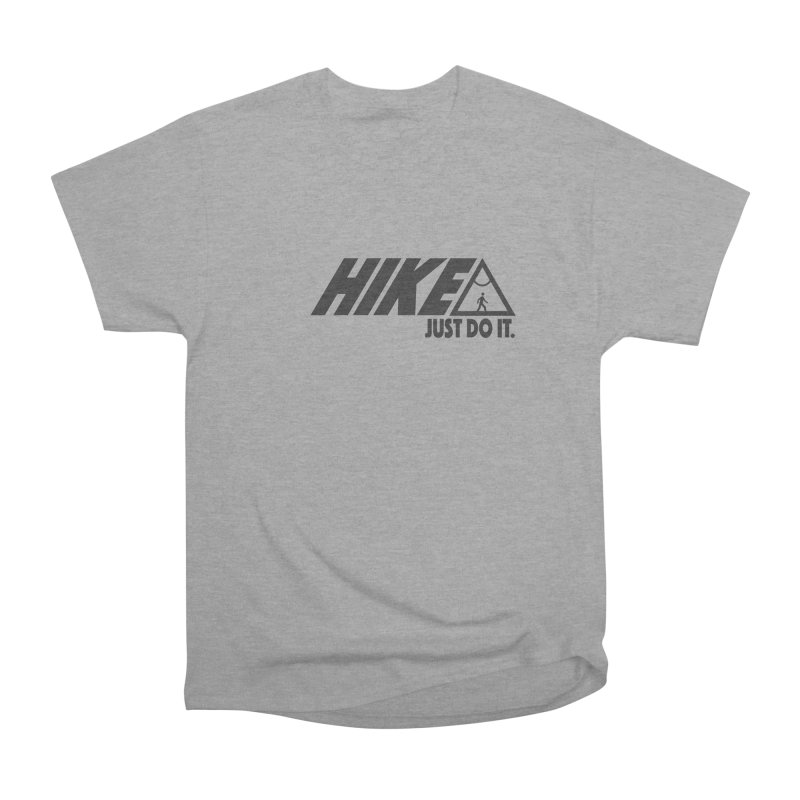 HIKE. JUST DO IT. Women's Classic Unisex T-Shirt by CYCLOPS PIRATE Artist Shop
