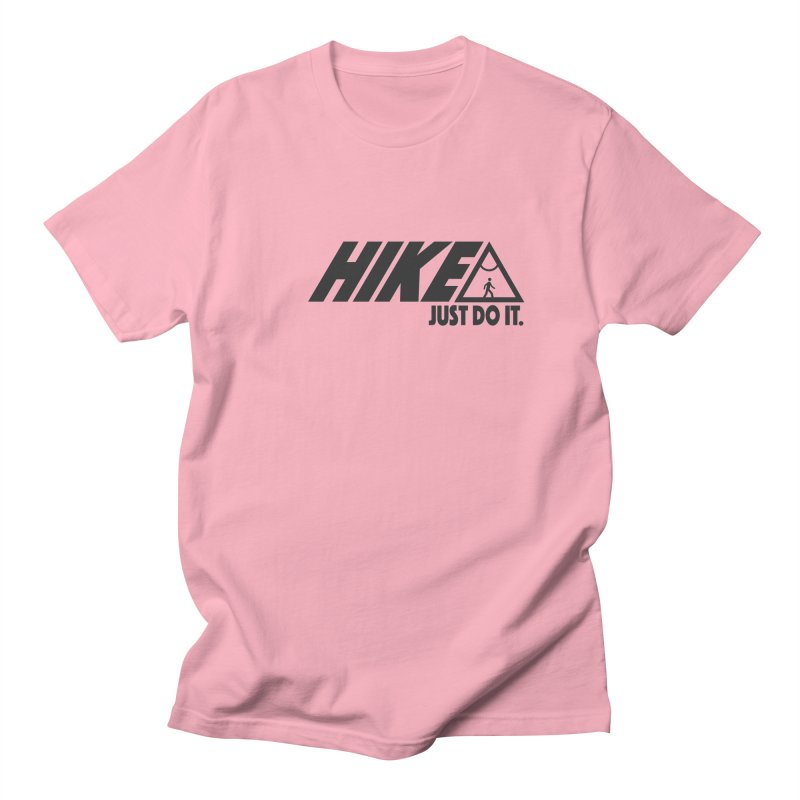 HIKE. JUST DO IT. Women's Unisex T-Shirt by CYCLOPS PIRATE Artist Shop