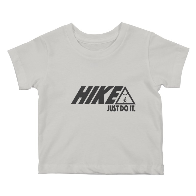 HIKE. JUST DO IT. Kids Baby T-Shirt by CYCLOPS PIRATE Artist Shop